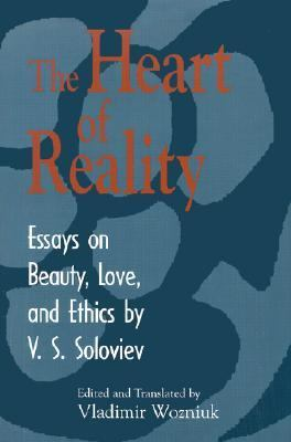 Heart of Reality Essays on Beauty, Love, and Ethics