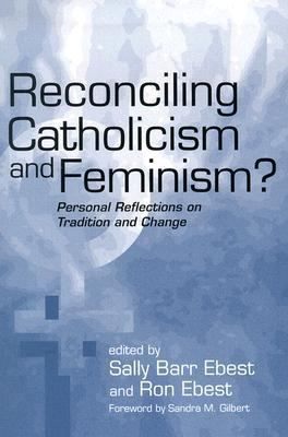 Reconciling Catholicism and Feminism? Personal Reflections on Tradition and Change