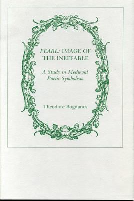 Pearl, Image of the Ineffable: A Study in Medieval Poetic Symbolism