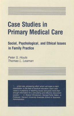 Case Studies in Primary Medical Care: Social, Psychological and Ethical Issues in the Practice of Family Medicine