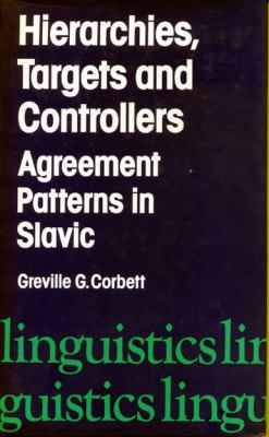 Hierarchies, Targets and Controllers: Agreement Patterns in Slavic - Greville Corbett - Hardcover