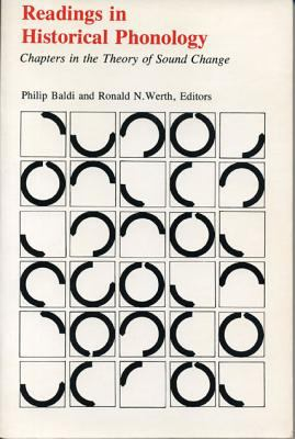 Readings in Historical Phonology Chapters in the Theory of Sound Change