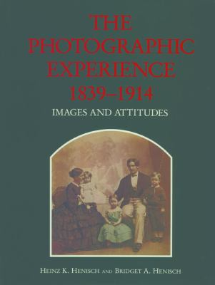 Photographic Experience 1839-1914 Images and Attitudes