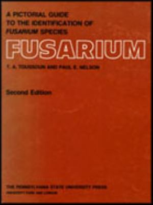 Fusarium: A Pictorial Guide to the Identification of Fusarium Species According to the Taxonomic System of Snyder and Hansen