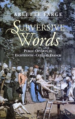 Subversive Words Public Opinion in Eighteenth-Century France