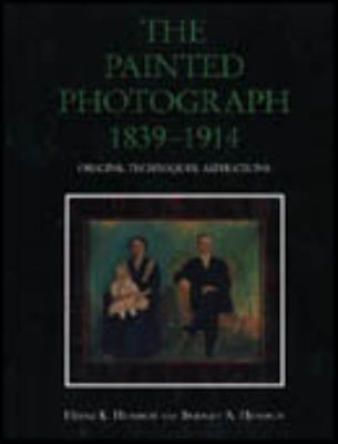 The Painted Photograph, 1839-1914