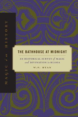 Bathhouse at Midnight An Historical Survey of Magic and Divination in Russia