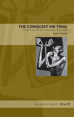 The Conquest on Trial: Carvajal's Complaint of the Indians in the Court of Death