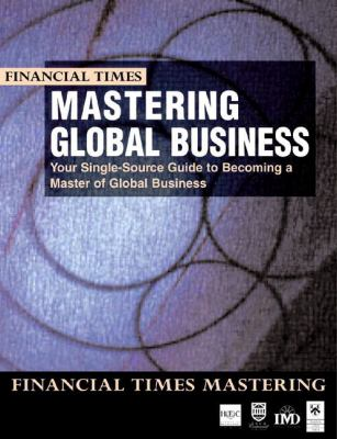 Mastering Global Business The Compete MBA Companion in Global Business