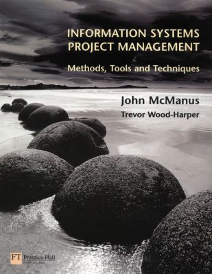Information Systems Project Management: Methods, Tools and Techniques