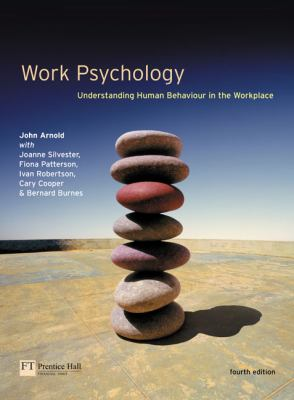 Work Psychology Understanding Human Behaviour in the Workplace