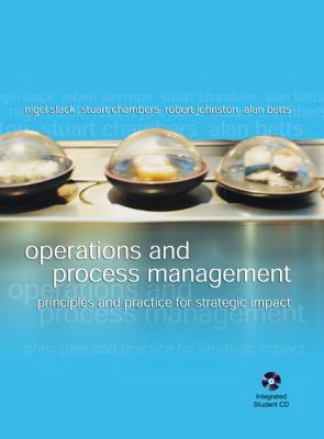 Operations And Process Management Principles And Practice for Strategic Impact