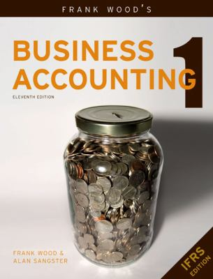 Frank Wood's Business Accounting, Vol. 1