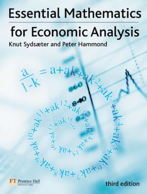 Essential Mathematics for Economic Analysis (3rd Edition)