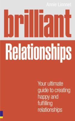 Brilliant Relationships: Your Ultimate Guide to Attracting & Keeping the Perfect Partner (Brilliant Lifeskills)