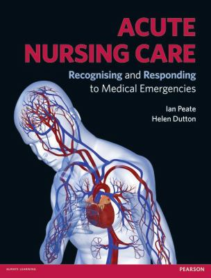 Acute Nursing Care: Recognising & Responding to Medical Emergencies