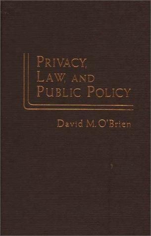 Privacy, Law, and Public Policy