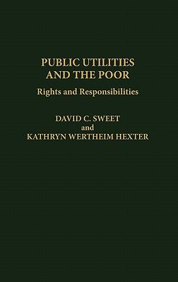 Public Utilities and the Poor Rights and Responsibilities