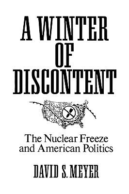 Winter of Discontent The Nuclear Freeze and American Politics