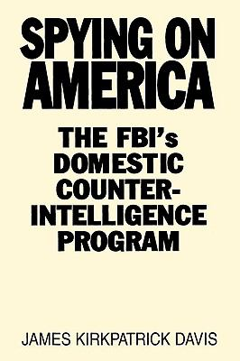 Spying on America The Fbi's Domestic Counterintelligence Program