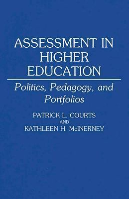 Assessment in Higher Education Politics, Pedagogy, and Portfolios