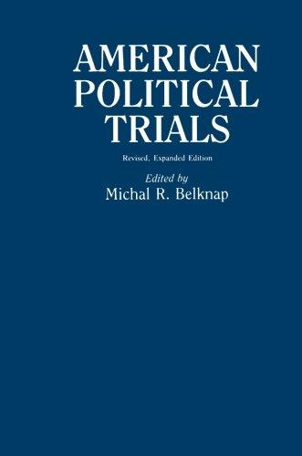 American Political Trials: Revised (Contributions in American History)