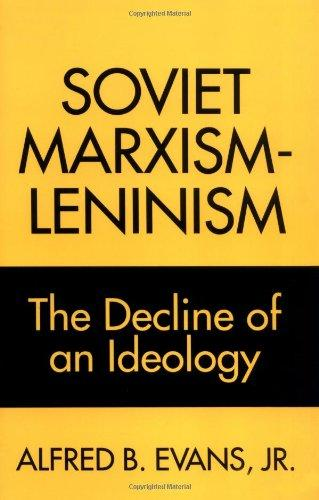 Soviet Marxism-Leninism: The Decline of an Ideology