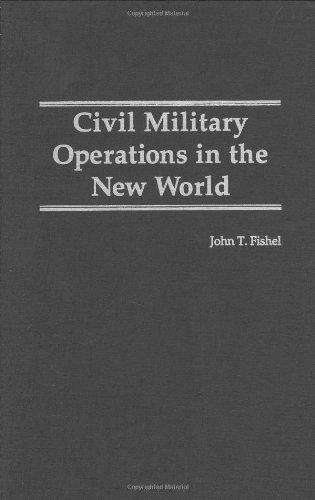 Civil Military Operations in the New World