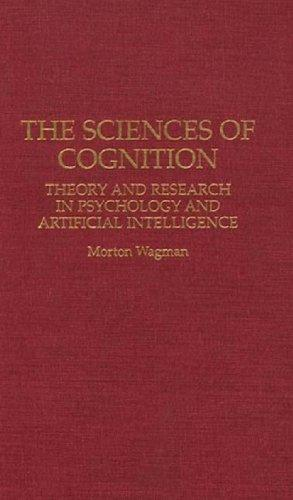 The Sciences of Cognition: Theory and Research in Psychology and Artificial Intelligence