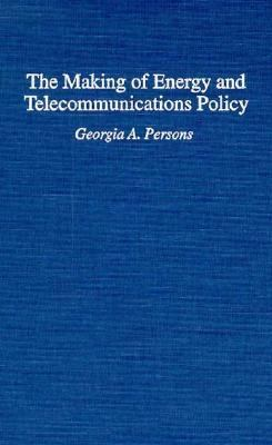Making of Energy and Telecommunications Policy