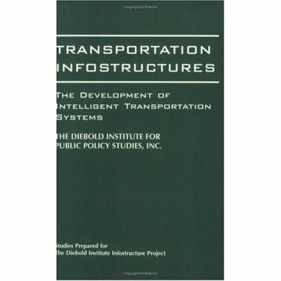 Transportation Infostructures The Development of Intelligent Transportation Systems