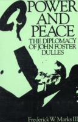 Power & Peace The Diplomacy of John Foster Dulles
