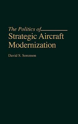 Politics of Strategic Aircraft Modernization