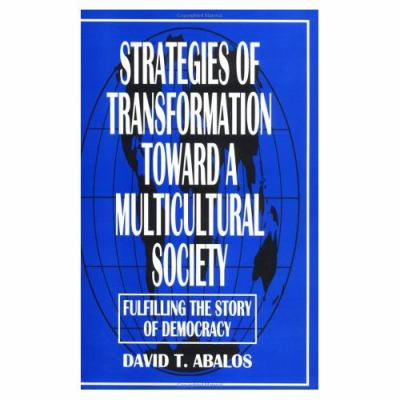 Strategies of Transformation Toward a Multicultural Society Fulfilling the Story of Democracy