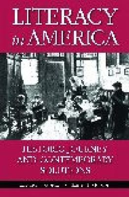 Literacy in America Historic Journey and Contemporary Solutions