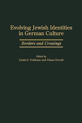 Evolving Jewish Identities in German Culture Borders and Crossings