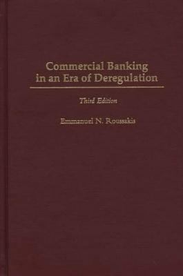 Commercial Banking in an Era of Deregulation