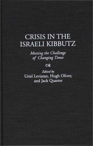 Crisis in the Israeli Kibbutz: Meeting the Challenge of Changing Times (Events of the Twentieth Century)