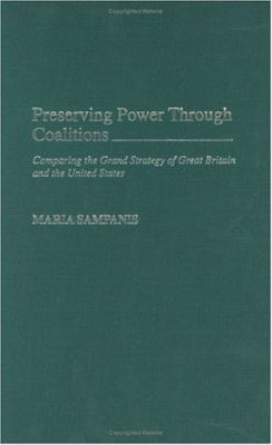 Preserving Power Through Coalitions Comparing the Grand Strategy of Great Britain and the United States