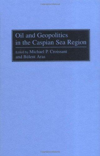Oil and Geopolitics in the Caspian Sea Region