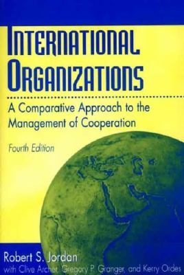 International Organizations A Comparative Approach to the Management of Cooperation