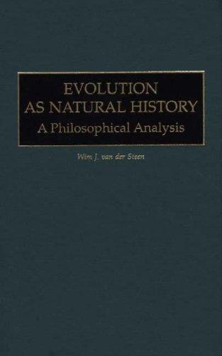 Evolution as Natural History: A Philosophical Analysis (Human Evolution, Behavior, and Intelligence)