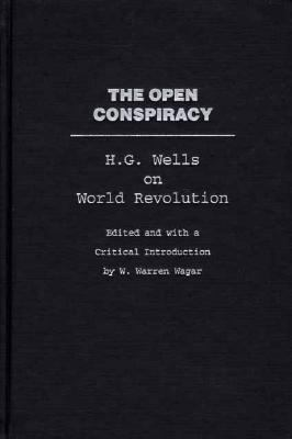 Open Conspiracy H.G. Wells on World Revolution