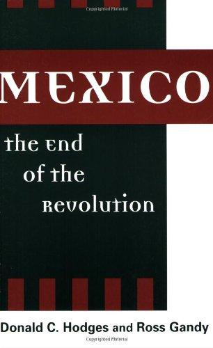 Mexico, the End of the Revolution