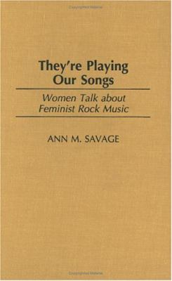 They're Playing Our Songs Women Talk About Feminist Rock Music