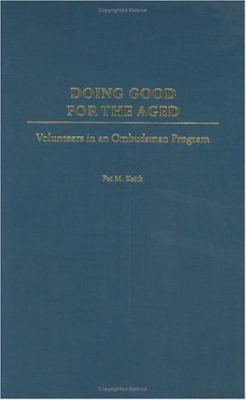 Doing Good for the Aged Volunteers in an Ombudsman Program