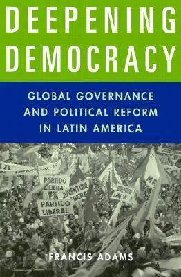 Deepening Democracy Global Governance and Political Reform in Latin America