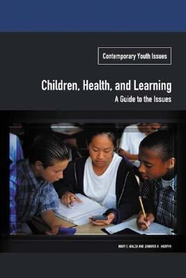 Children, Health, and Learning A Guide to the Issues