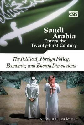 Saudi Arabia Enters the Twenty-First Century