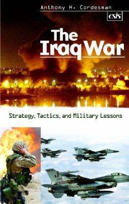 Iraq War Strategy, Tactics, and Military Lessons